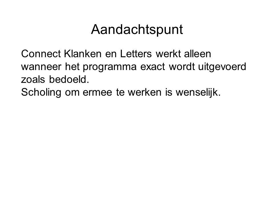 Aandachtspunt Connect Klanken en Letters werkt alleen wanneer het programma exact wordt uitgevoerd zoals bedoeld.