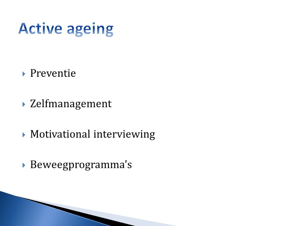 Active ageing Preventie Zelfmanagement Motivational interviewing