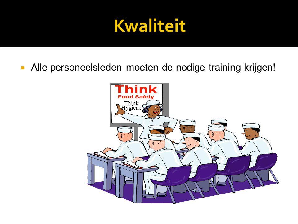 Kwaliteit Alle personeelsleden moeten de nodige training krijgen!