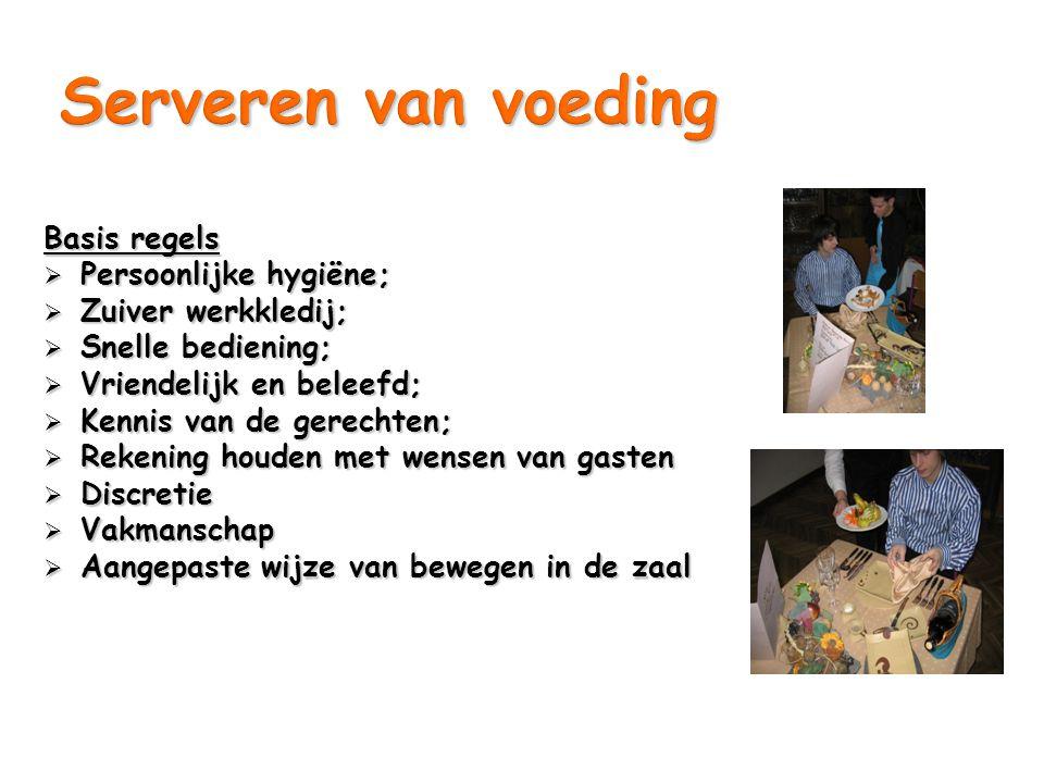 Serveren van voeding Basis regels Persoonlijke hygiëne;