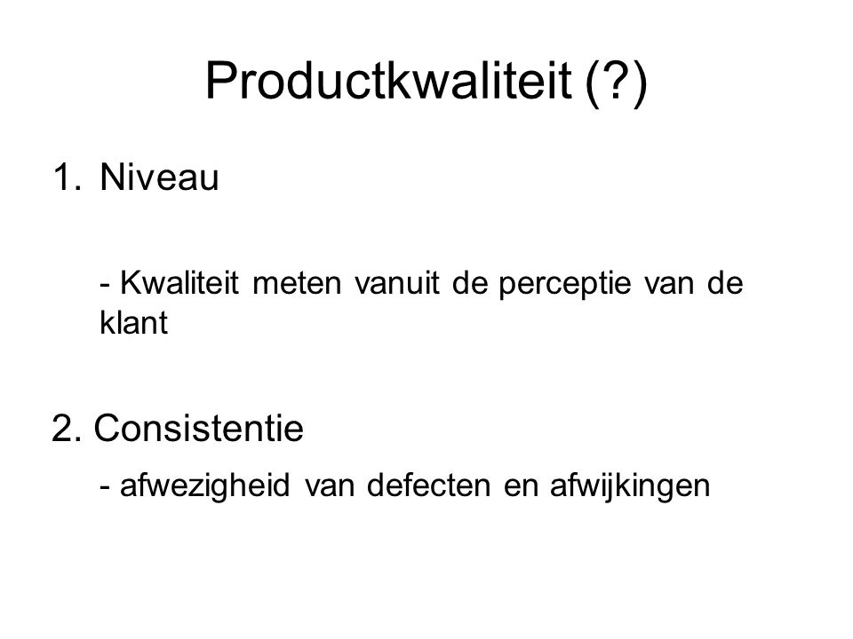 Productkwaliteit ( ) Niveau 2. Consistentie