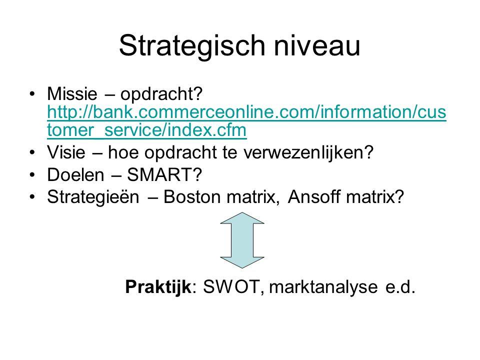 Strategisch niveau Missie – opdracht http://bank.commerceonline.com/information/customer_service/index.cfm.