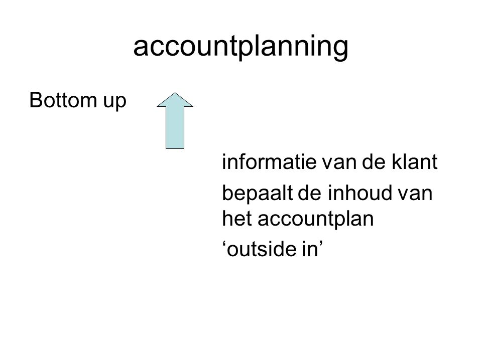 accountplanning Bottom up informatie van de klant