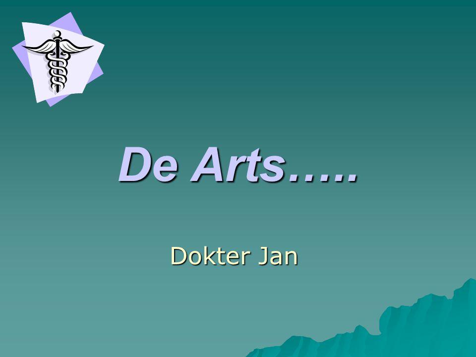 De Arts….. Dokter Jan