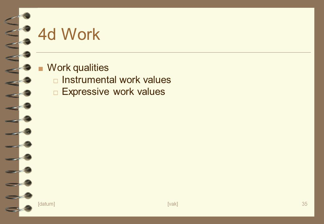4d Work Work qualities Instrumental work values Expressive work values