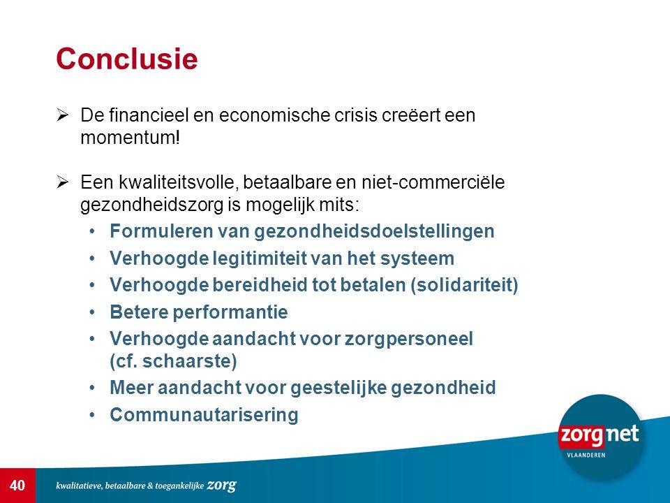 Conclusie De financieel en economische crisis creëert een momentum!