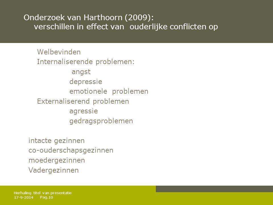 Onderzoek van Harthoorn (2009): verschillen in effect van ouderlijke conflicten op