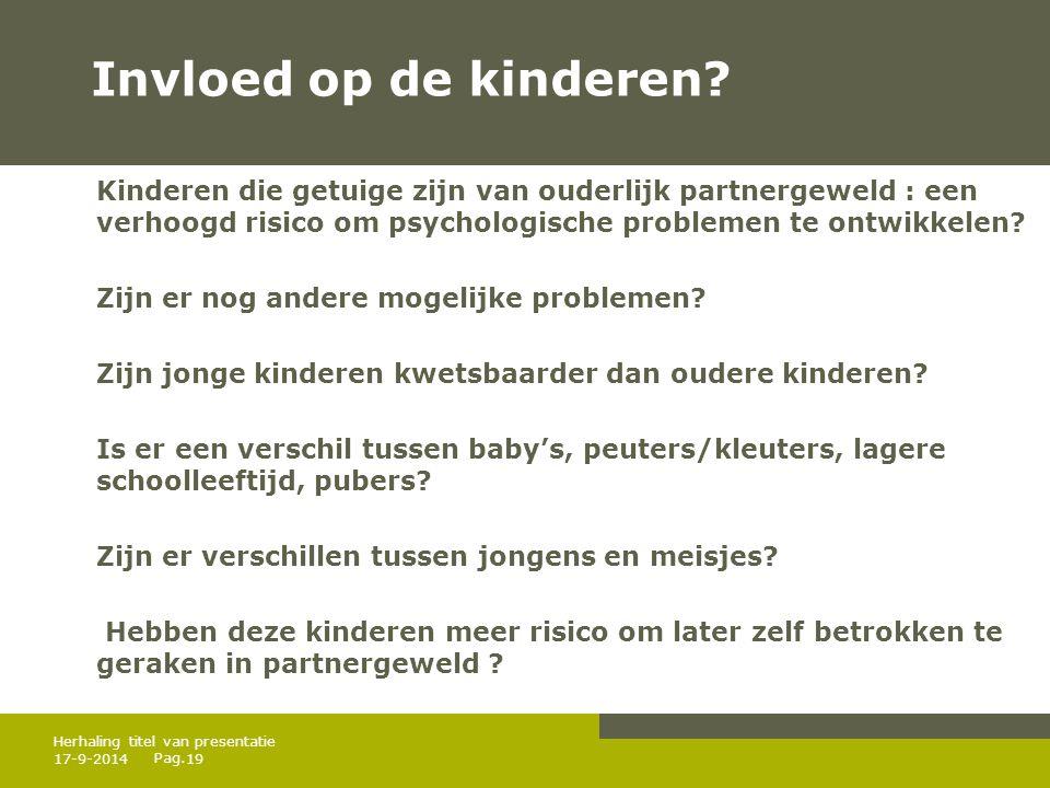 Invloed op de kinderen Kinderen die getuige zijn van ouderlijk partnergeweld : een verhoogd risico om psychologische problemen te ontwikkelen