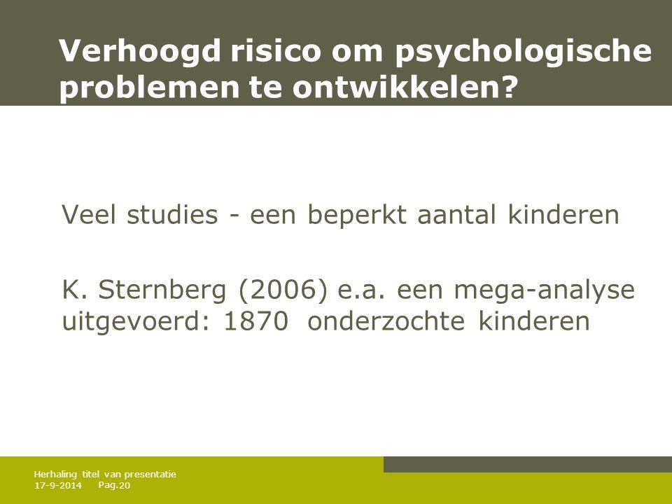 Verhoogd risico om psychologische problemen te ontwikkelen