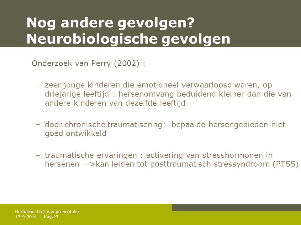 Nog andere gevolgen Neurobiologische gevolgen
