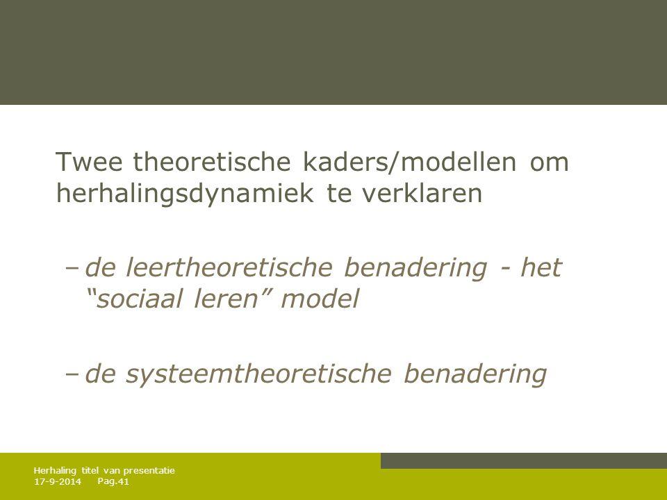 Twee theoretische kaders/modellen om herhalingsdynamiek te verklaren