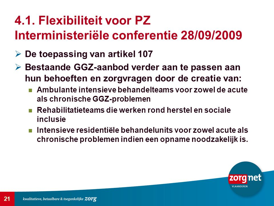 4.1. Flexibiliteit voor PZ Interministeriële conferentie 28/09/2009