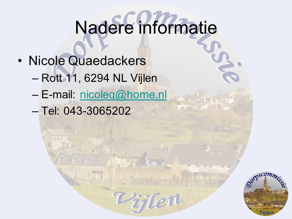 Nadere informatie Nicole Quaedackers Rott 11, 6294 NL Vijlen