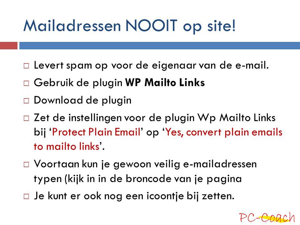 Mailadressen NOOIT op site!