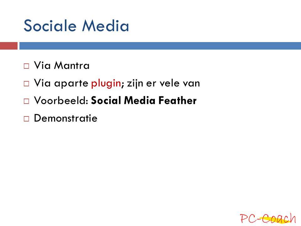 Sociale Media Via Mantra Via aparte plugin; zijn er vele van