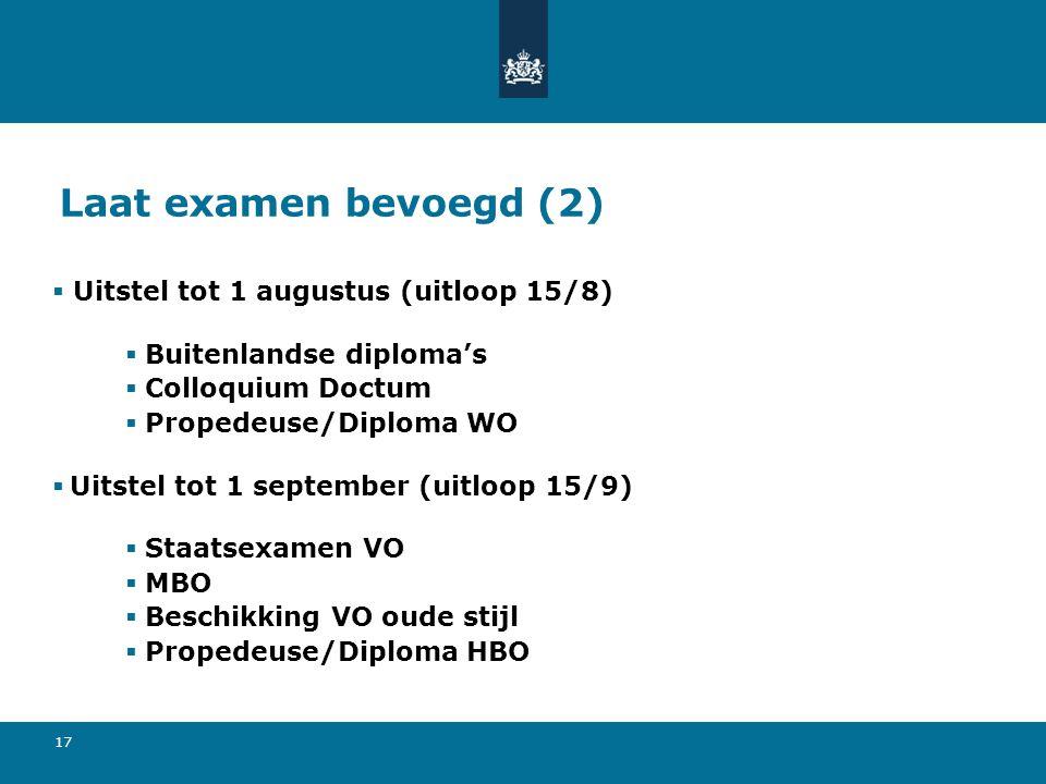 Laat examen bevoegd (2) Uitstel tot 1 augustus (uitloop 15/8)