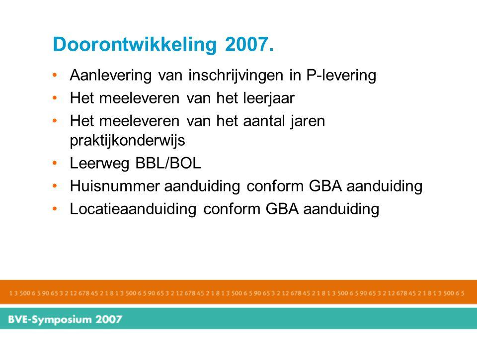 Doorontwikkeling 2007. Aanlevering van inschrijvingen in P-levering