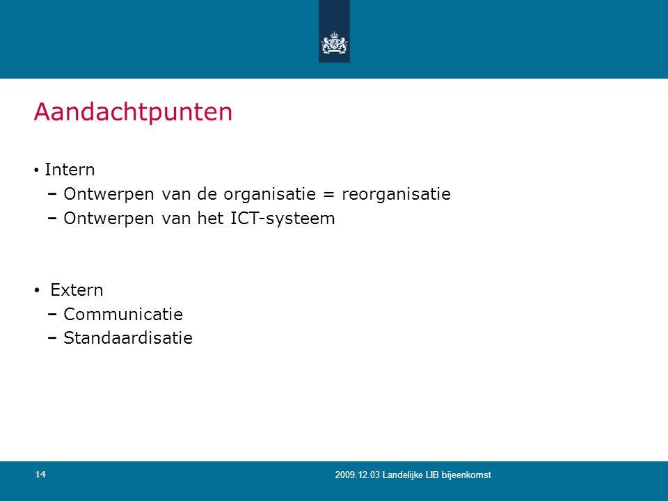 Aandachtpunten Intern Ontwerpen van de organisatie = reorganisatie