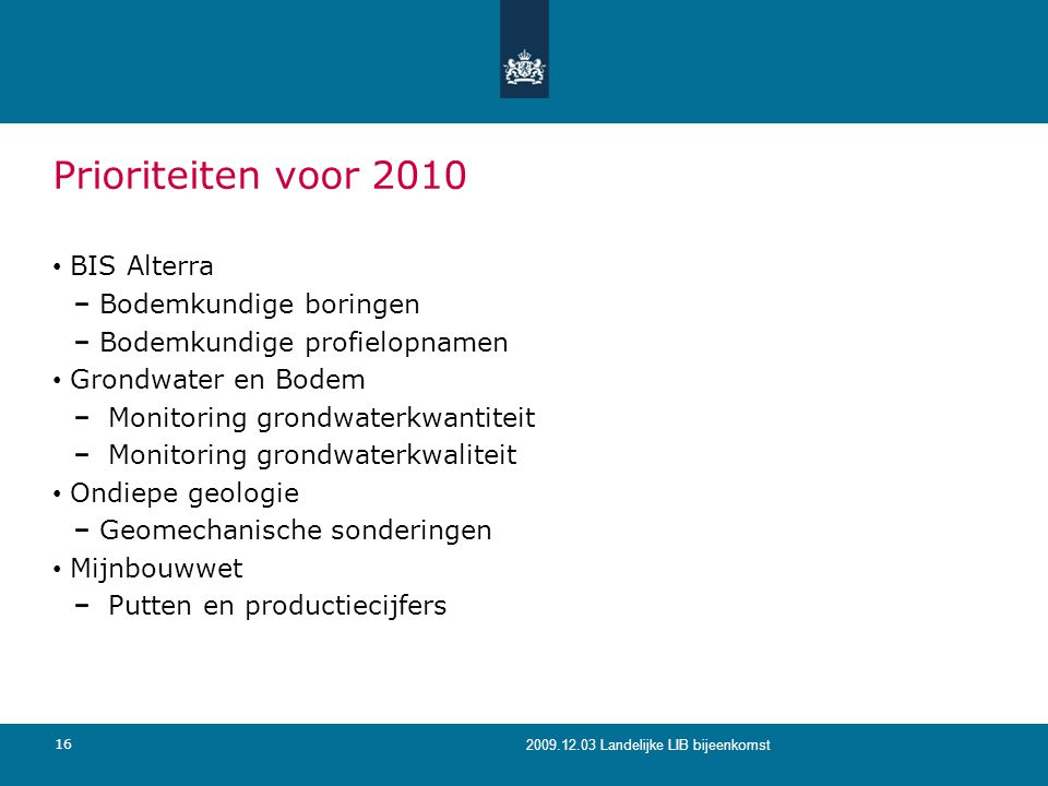 Prioriteiten voor 2010 BIS Alterra Bodemkundige boringen