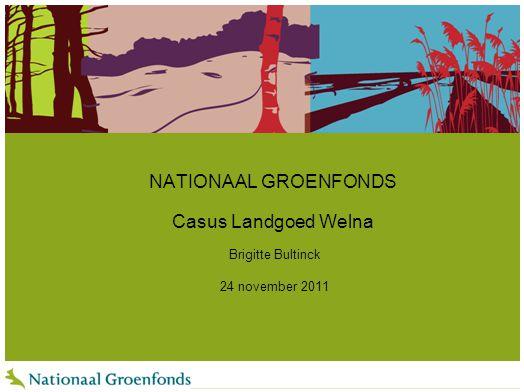 NATIONAAL GROENFONDS Casus Landgoed Welna