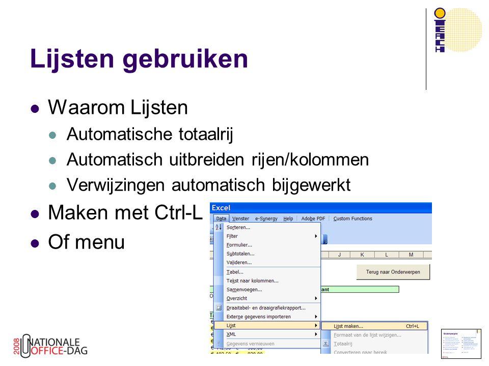 Lijsten gebruiken Waarom Lijsten Maken met Ctrl-L Of menu