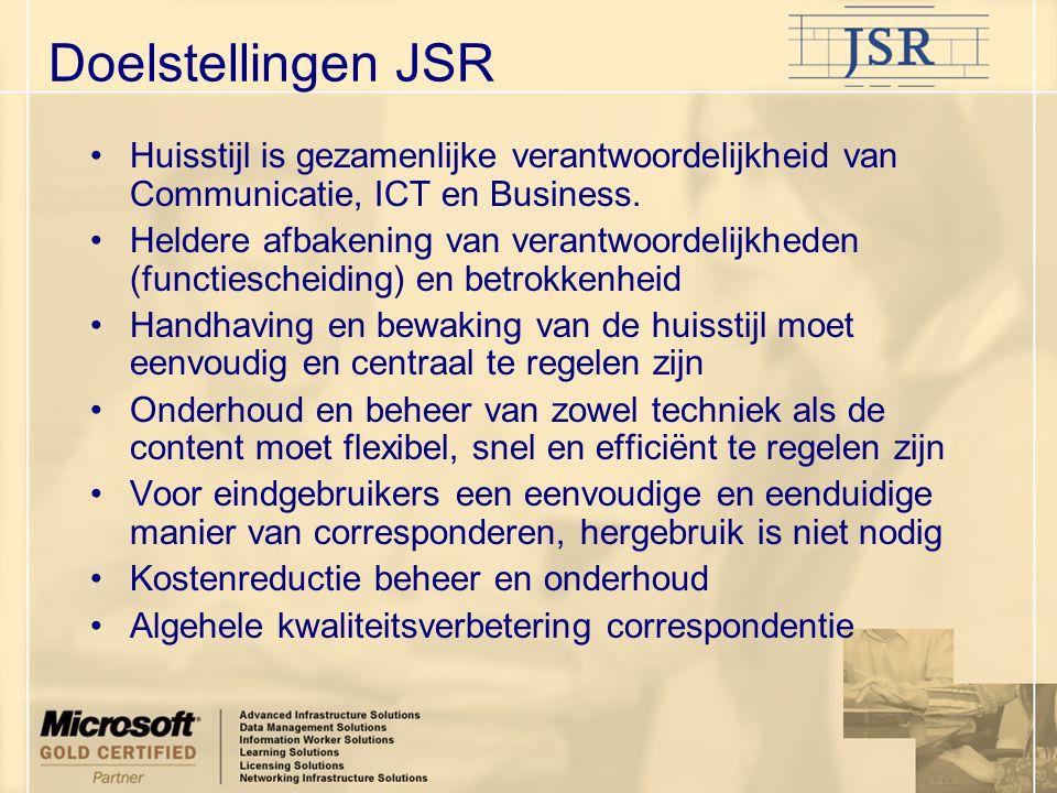 Doelstellingen JSR Huisstijl is gezamenlijke verantwoordelijkheid van Communicatie, ICT en Business.