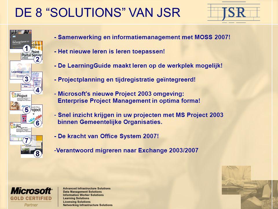 DE 8 SOLUTIONS VAN JSR - Samenwerking en informatiemanagement met MOSS 2007!