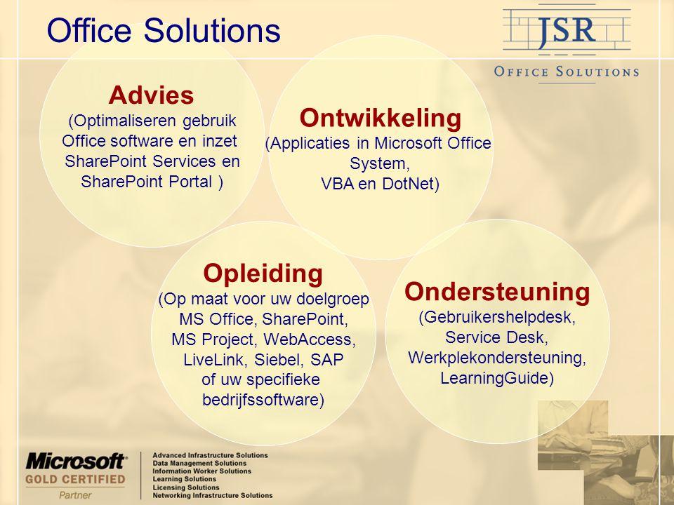 Office Solutions Advies (Optimaliseren gebruik Office software en inzet. SharePoint Services en. SharePoint Portal )