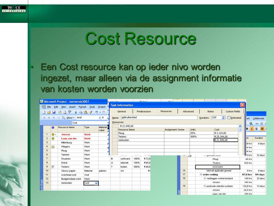 Cost Resource Een Cost resource kan op ieder nivo worden ingezet, maar alleen via de assignment informatie van kosten worden voorzien.