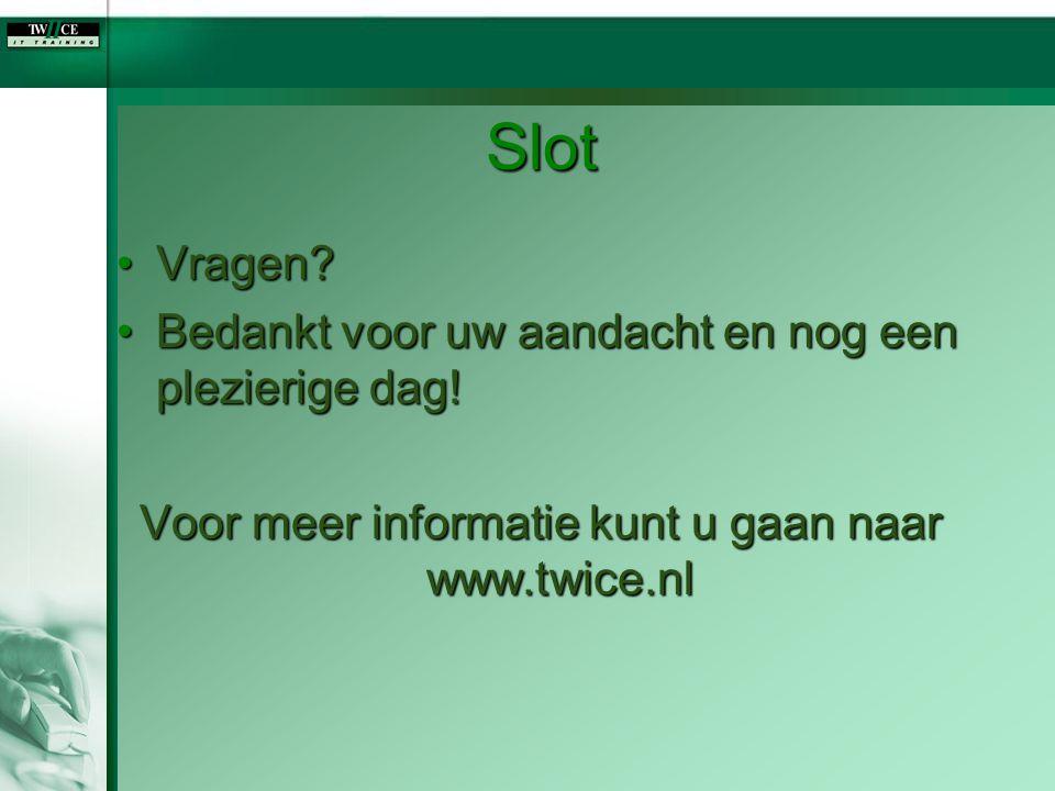 Voor meer informatie kunt u gaan naar www.twice.nl