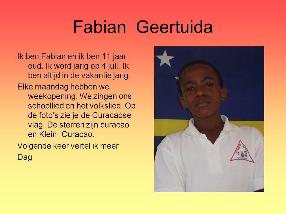 Fabian Geertuida Ik ben Fabian en ik ben 11 jaar oud. Ik word jarig op 4 juli. Ik ben altijd in de vakantie jarig.