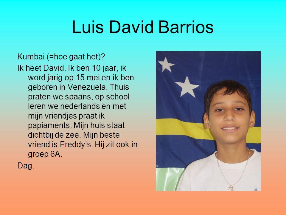 Luis David Barrios Kumbai (=hoe gaat het)