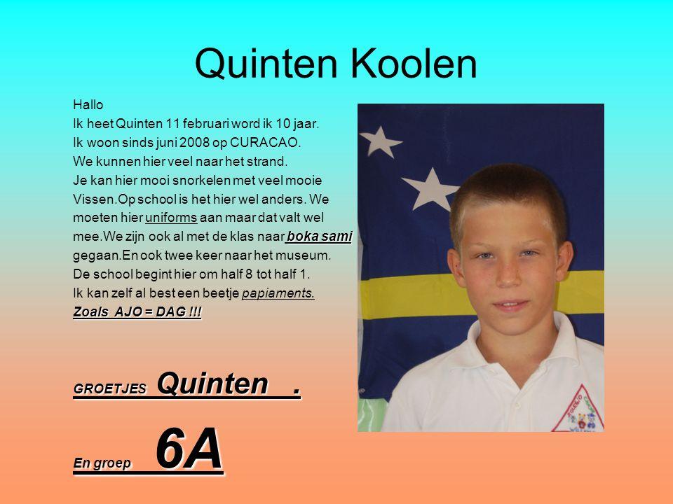 Quinten Koolen Hallo Ik heet Quinten 11 februari word ik 10 jaar.