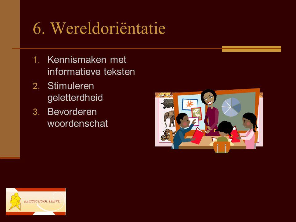 6. Wereldoriëntatie Kennismaken met informatieve teksten