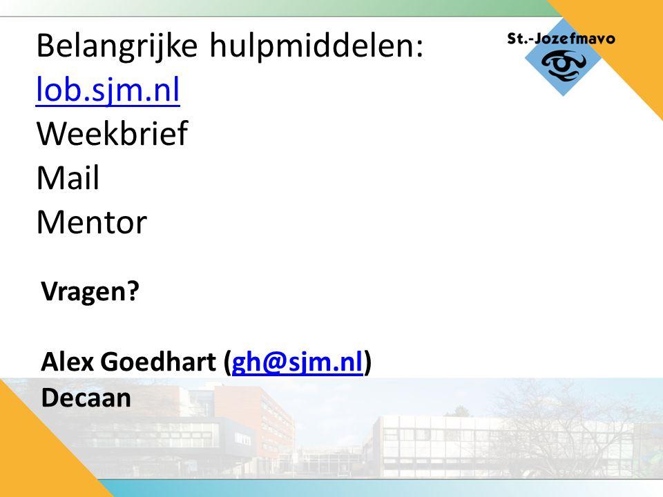 Belangrijke hulpmiddelen: lob.sjm.nl Weekbrief Mail Mentor