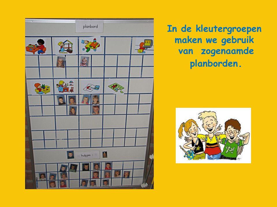 In de kleutergroepen maken we gebruik van zogenaamde planborden.