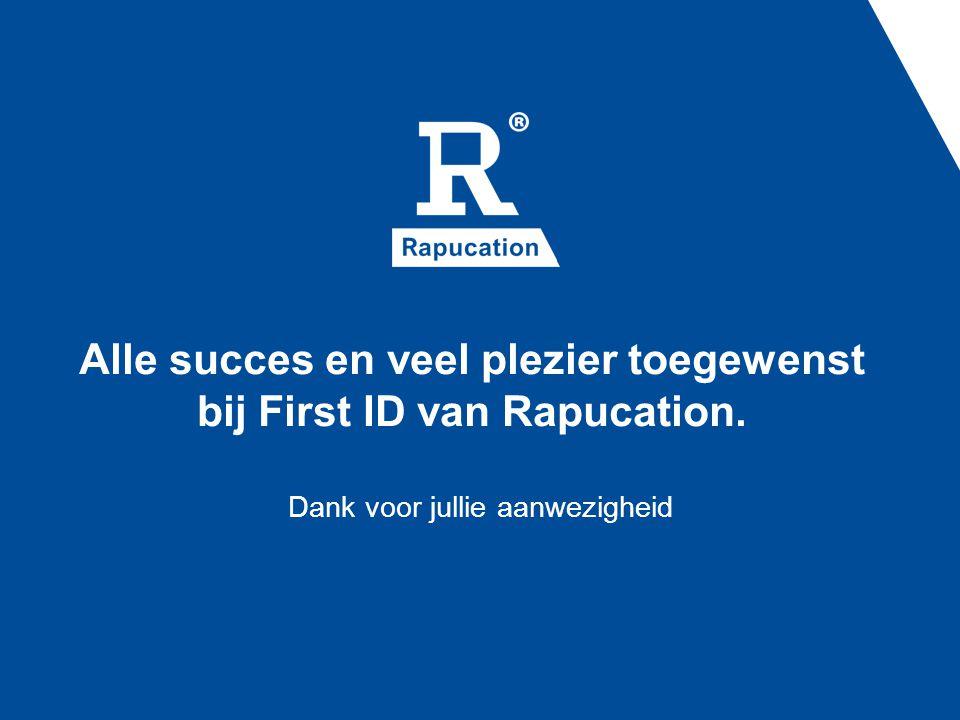 Alle succes en veel plezier toegewenst bij First ID van Rapucation.