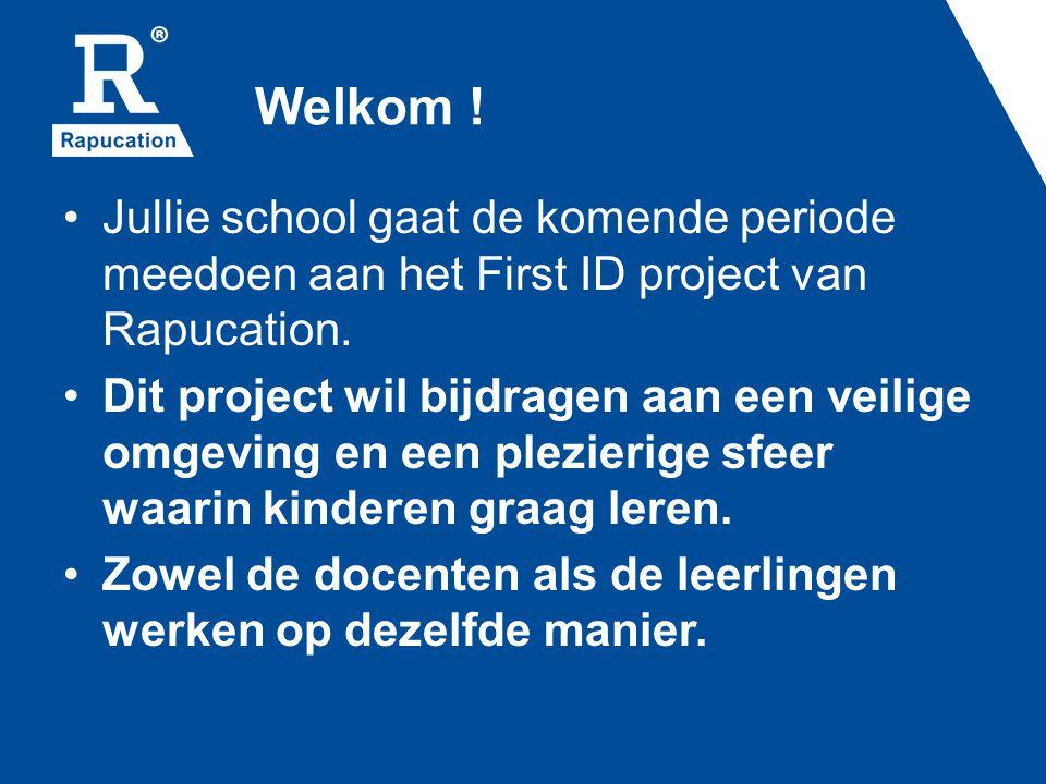 Welkom ! Jullie school gaat de komende periode meedoen aan het First ID project van Rapucation.