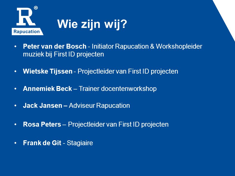Wie zijn wij Peter van der Bosch - Initiator Rapucation & Workshopleider muziek bij First ID projecten.