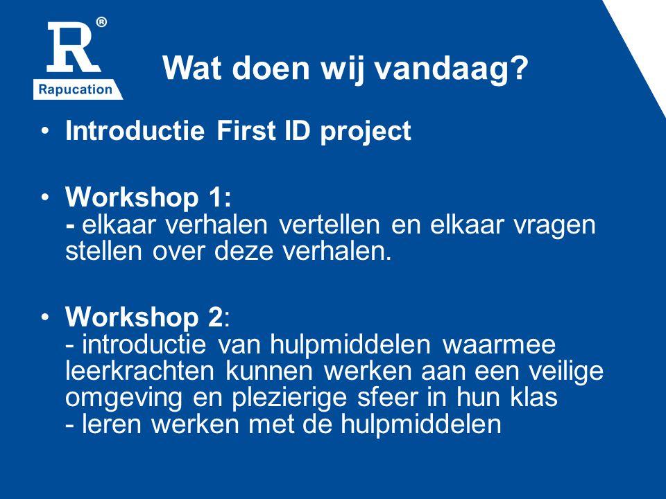 Wat doen wij vandaag Introductie First ID project