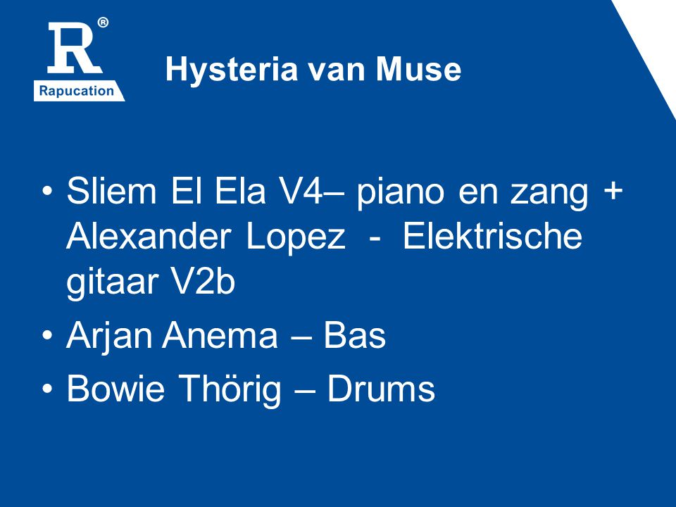 Hysteria van Muse Sliem El Ela V4– piano en zang + Alexander Lopez - Elektrische gitaar V2b. Arjan Anema – Bas.