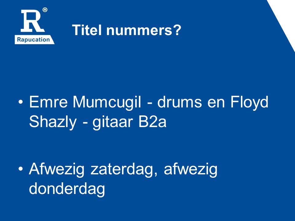Emre Mumcugil - drums en Floyd Shazly - gitaar B2a