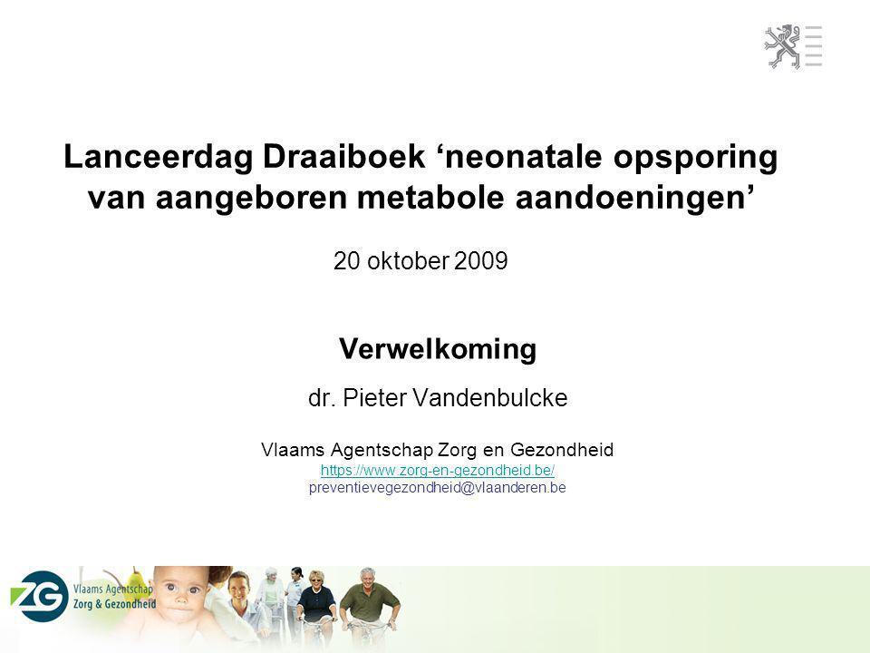 Lanceerdag Draaiboek 'neonatale opsporing van aangeboren metabole aandoeningen' 20 oktober 2009