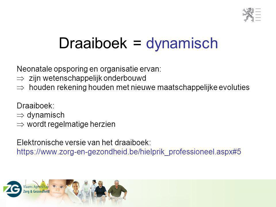Draaiboek = dynamisch Neonatale opsporing en organisatie ervan: