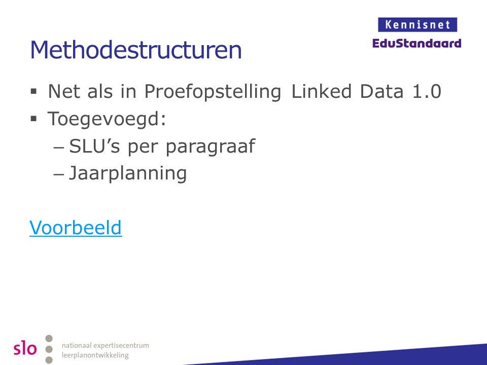Methodestructuren Net als in Proefopstelling Linked Data 1.0