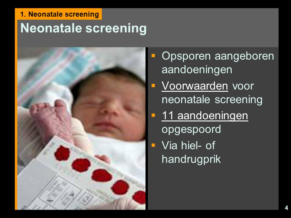 Neonatale screening Opsporen aangeboren aandoeningen