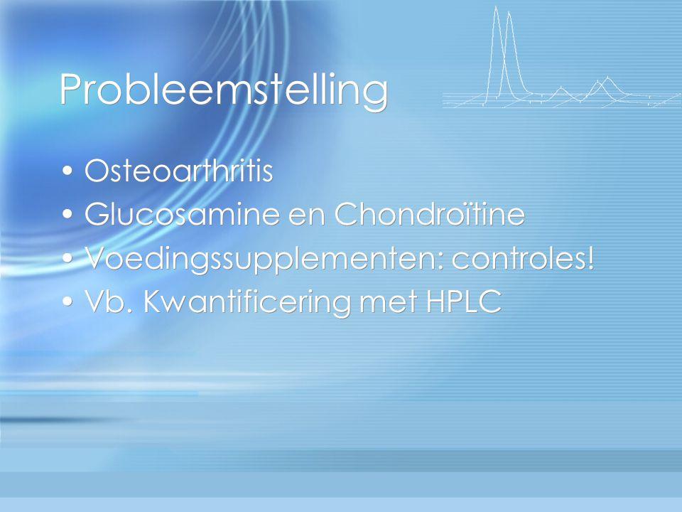 Probleemstelling Osteoarthritis Glucosamine en Chondroïtine