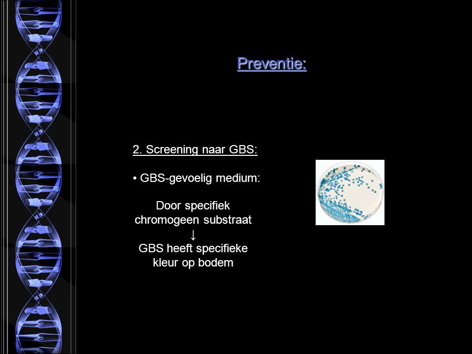 Preventie: 2. Screening naar GBS: GBS-gevoelig medium: