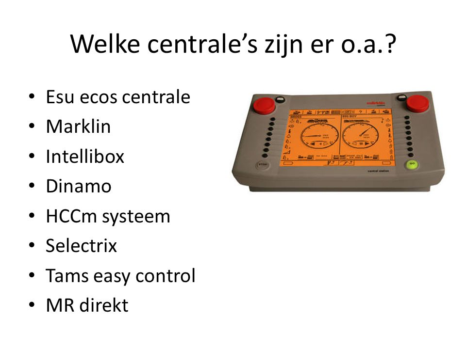Welke centrale's zijn er o.a.