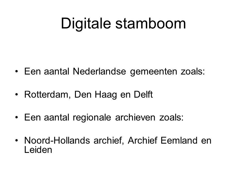 Digitale stamboom Een aantal Nederlandse gemeenten zoals: